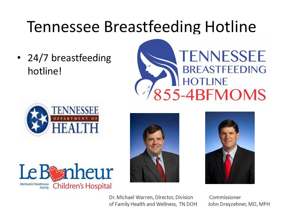 Tennessee Breastfeeding Hotline 24/7 breastfeeding hotline.
