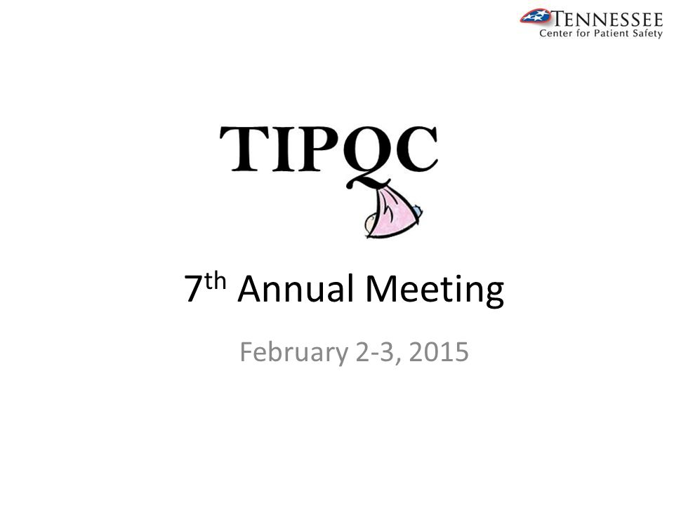 7 th Annual Meeting February 2-3, 2015