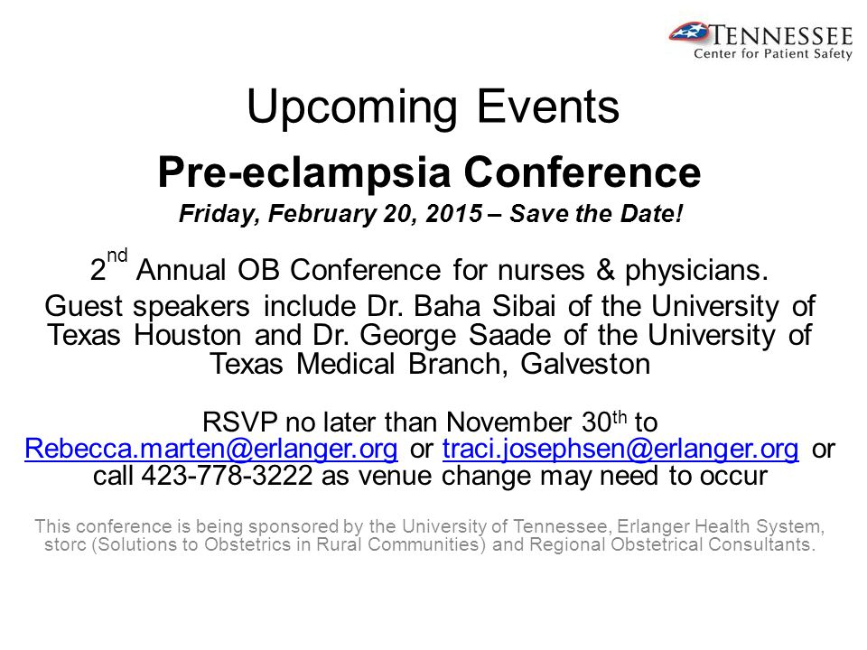 Upcoming Events Pre-eclampsia Conference Friday, February 20, 2015 – Save the Date.