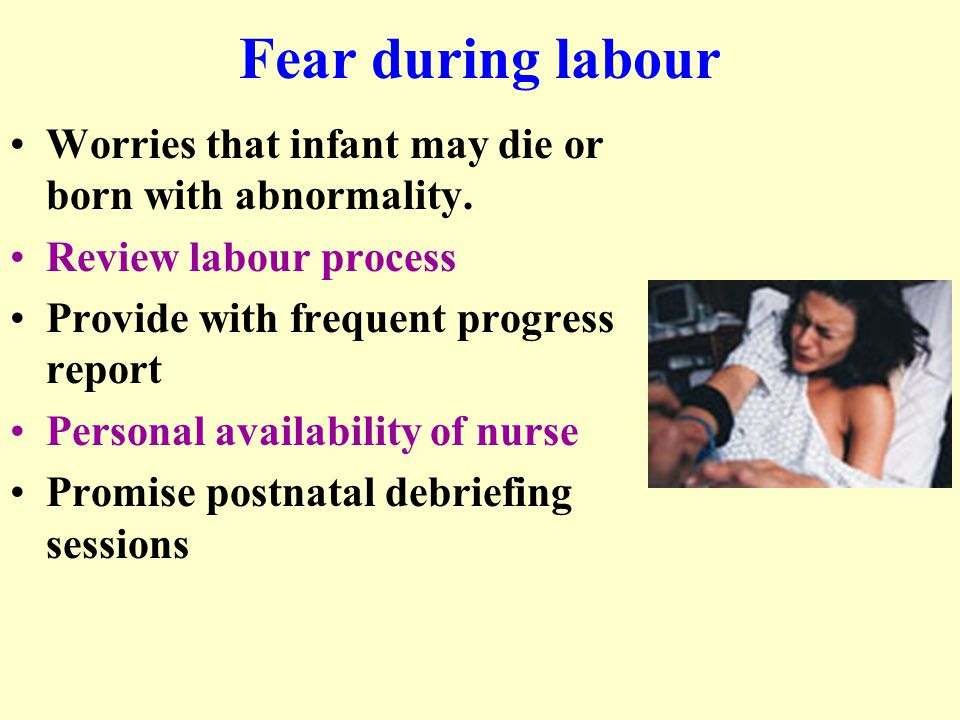 Fear during labour Worries that infant may die or born with abnormality.