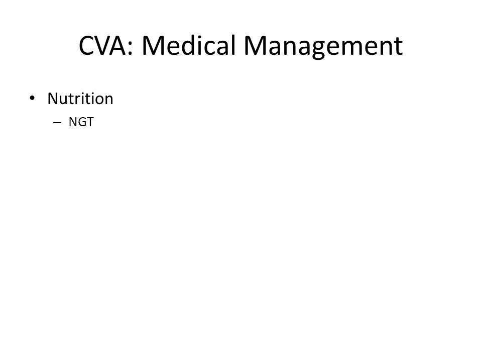 CVA: Medical Management Nutrition – NGT