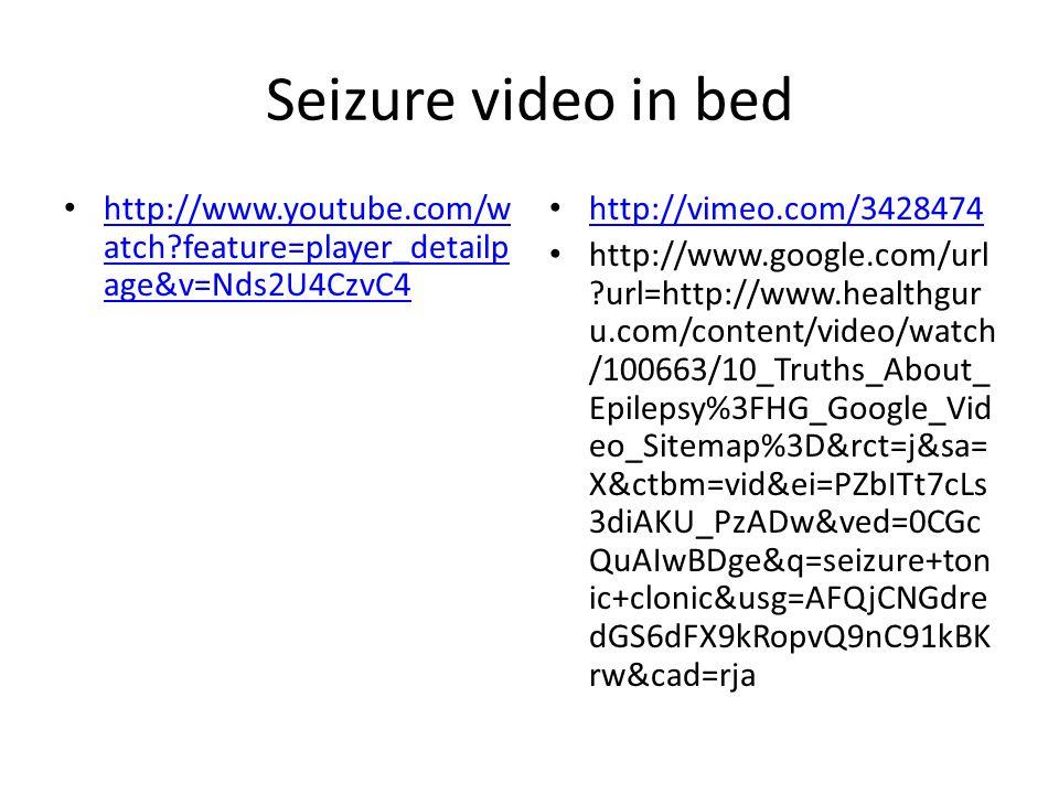 Seizure video in bed http://www.youtube.com/w atch?feature=player_detailp age&v=Nds2U4CzvC4 http://www.youtube.com/w atch?feature=player_detailp age&v=Nds2U4CzvC4 http://vimeo.com/3428474 http://www.google.com/url ?url=http://www.healthgur u.com/content/video/watch /100663/10_Truths_About_ Epilepsy%3FHG_Google_Vid eo_Sitemap%3D&rct=j&sa= X&ctbm=vid&ei=PZbITt7cLs 3diAKU_PzADw&ved=0CGc QuAIwBDge&q=seizure+ton ic+clonic&usg=AFQjCNGdre dGS6dFX9kRopvQ9nC91kBK rw&cad=rja