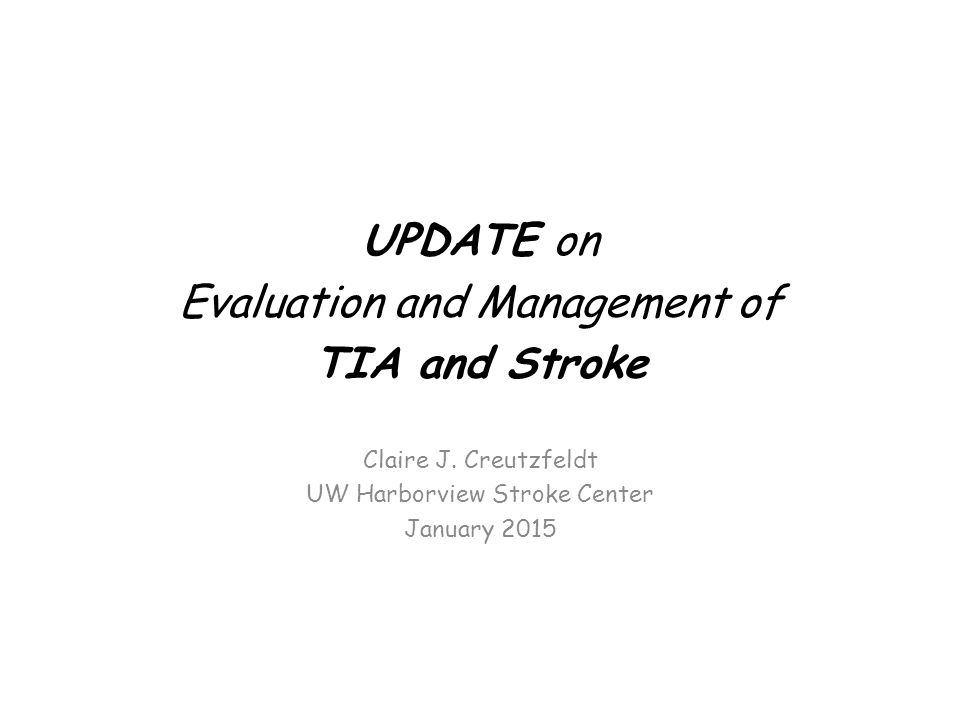 UPDATE on Evaluation and Management of TIA and Stroke Claire J.