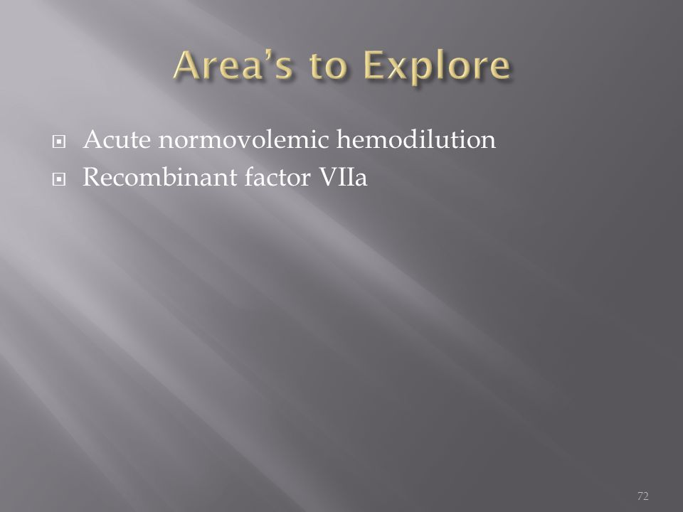  Acute normovolemic hemodilution  Recombinant factor VIIa 72