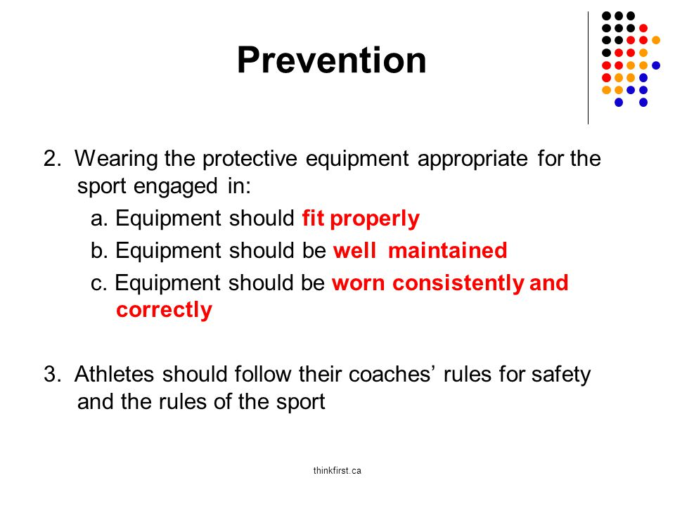 2. Wearing the protective equipment appropriate for the sport engaged in: a.