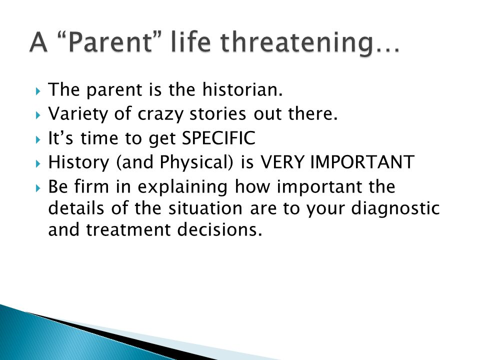 The parent is the historian.  Variety of crazy stories out there.