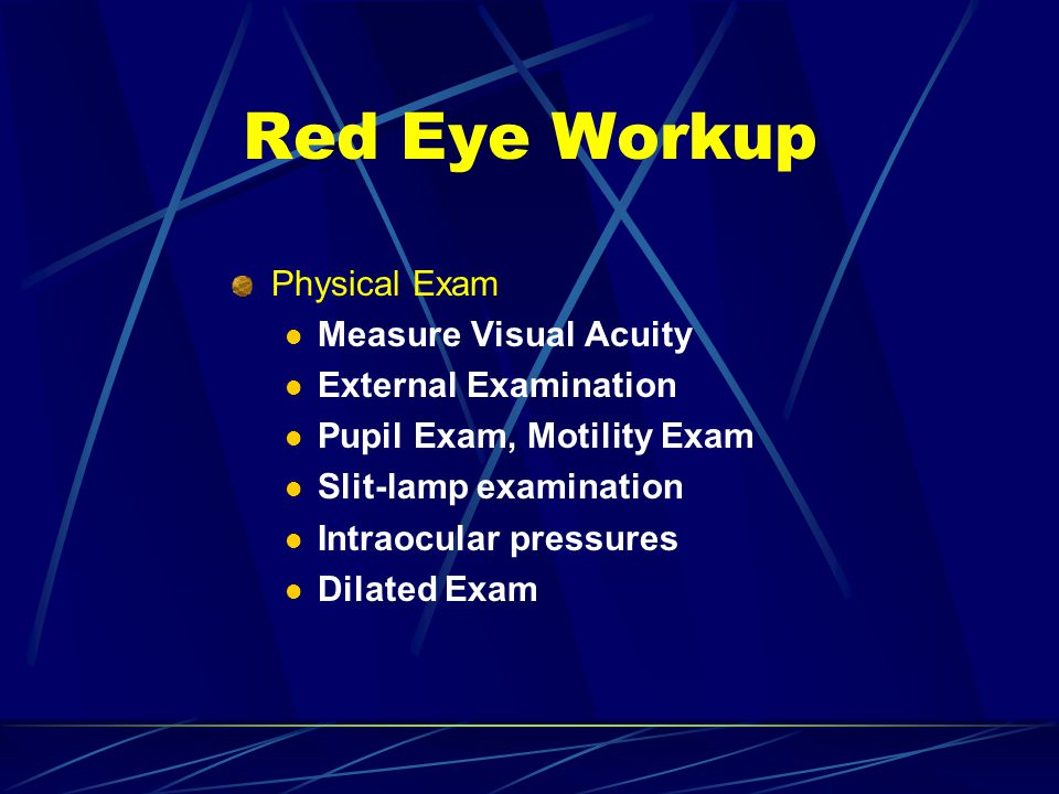 External Exam Regional lymphadenopathy, particularly preauricular Skin: signs of rosacea, eczema, seborrhea Abnormalities of the eyelids: swelling, discoloration, malposition, laxity Conjunctiva: pattern of injection, subconjunctival hemorrhage, chemosis, cicatricial change Red Eye Workup