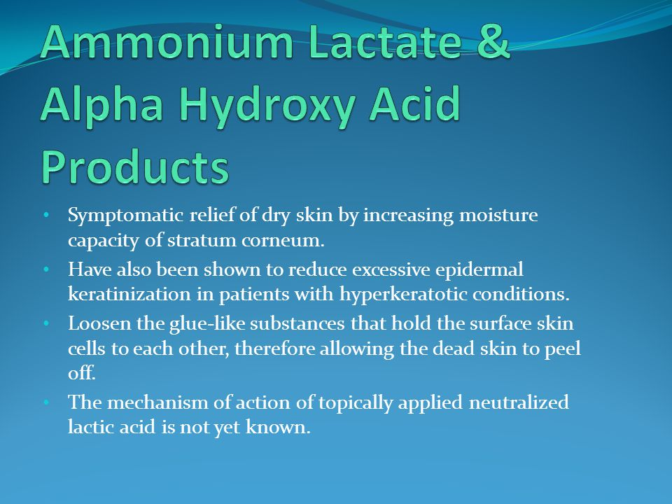 Symptomatic relief of dry skin by increasing moisture capacity of stratum corneum. Have also been shown to reduce excessive epidermal keratinization i