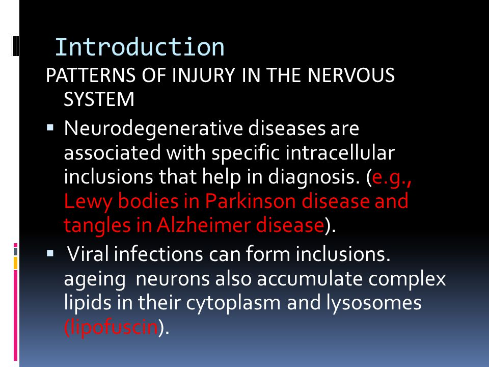 Introduction  PATTERNS OF INJURY IN THE NERVOUS SYSTEM  Astrocytes  They are responsible for repair and scar formation in the brain, a process termed gliosis.