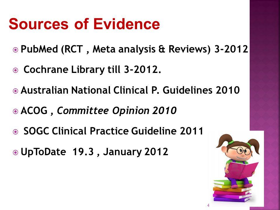  PubMed (RCT, Meta analysis & Reviews) 3-2012  Cochrane Library till 3-2012.