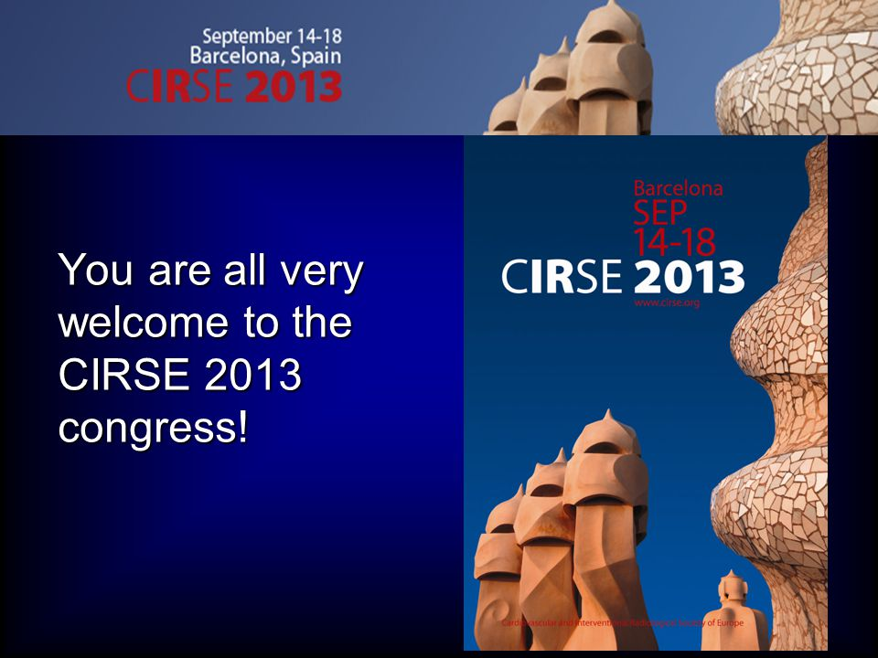 You are all very welcome to the CIRSE 2013 congress!