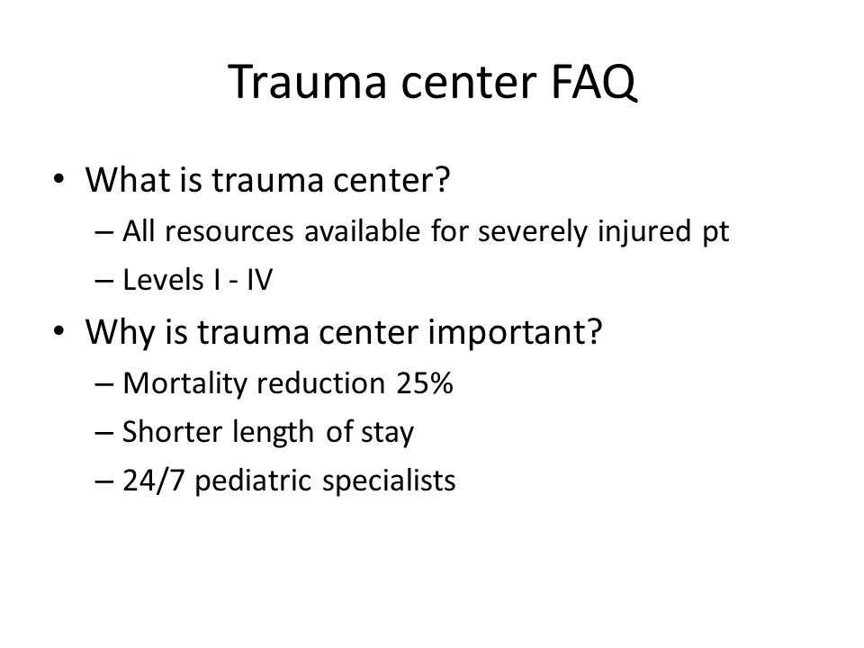 Trauma center FAQ What is trauma center.