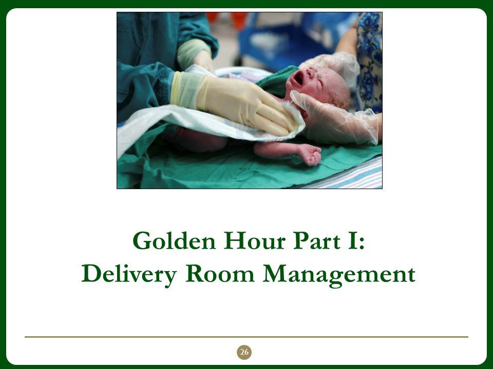 Golden Hour Part I: Delivery Room Management 26