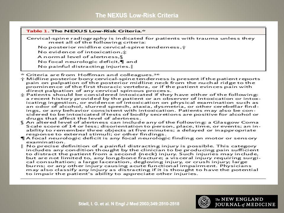 Stiell, I. G. et al. N Engl J Med 2003;349:2510-2518 The NEXUS Low-Risk Criteria