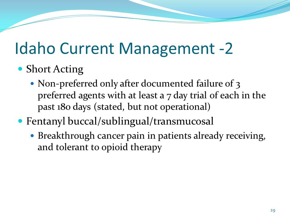 Idaho Current Management -2 Short Acting Non-preferred only after documented failure of 3 preferred agents with at least a 7 day trial of each in the