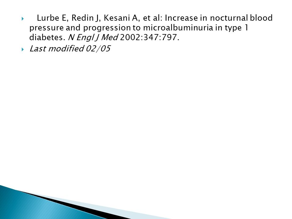  Lurbe E, Redin J, Kesani A, et al: Increase in nocturnal blood pressure and progression to microalbuminuria in type 1 diabetes.