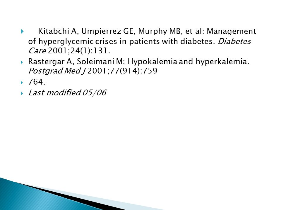  Kitabchi A, Umpierrez GE, Murphy MB, et al: Management of hyperglycemic crises in patients with diabetes.