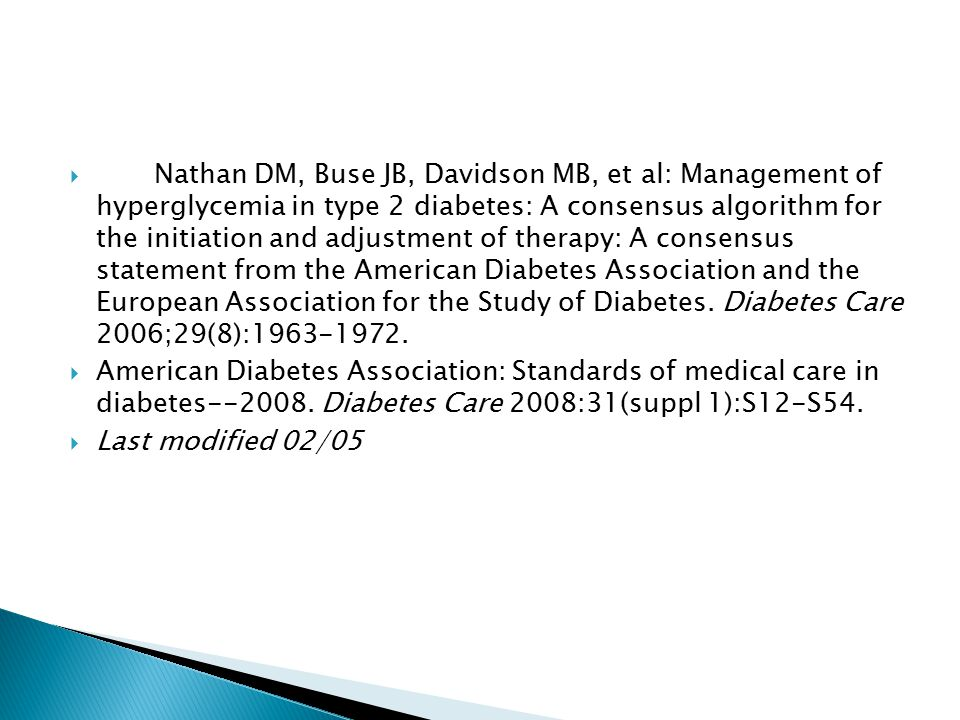  Nathan DM, Buse JB, Davidson MB, et al: Management of hyperglycemia in type 2 diabetes: A consensus algorithm for the initiation and adjustment of therapy: A consensus statement from the American Diabetes Association and the European Association for the Study of Diabetes.