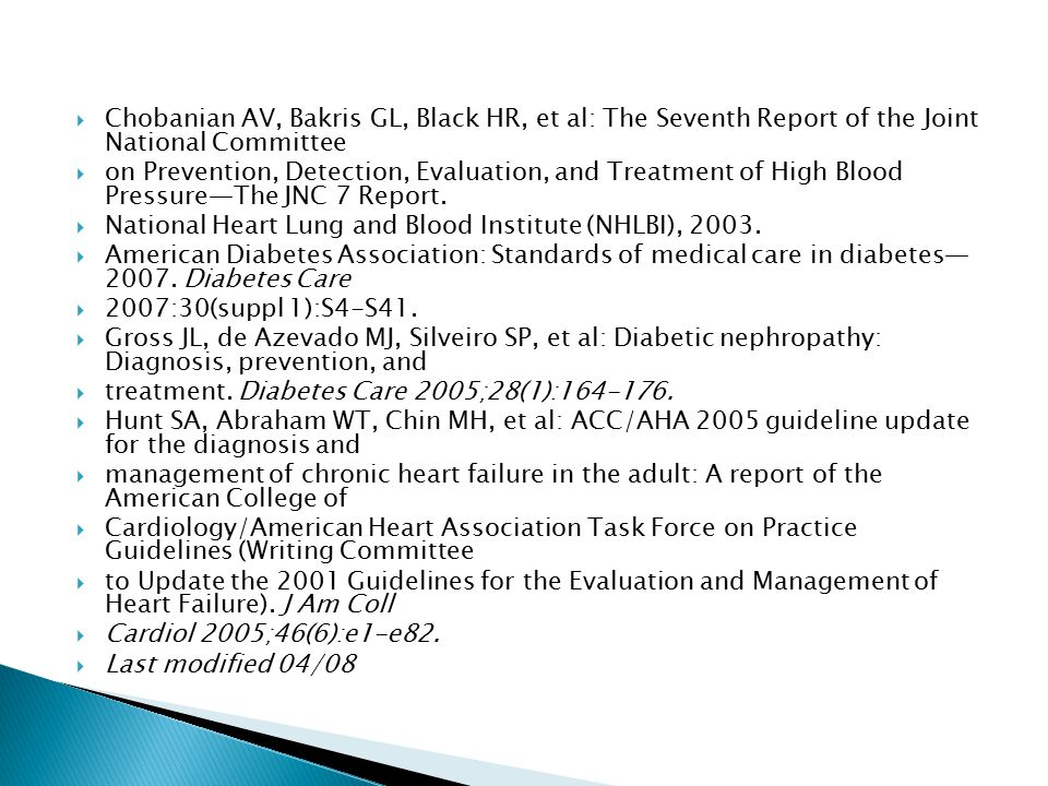  Chobanian AV, Bakris GL, Black HR, et al: The Seventh Report of the Joint National Committee  on Prevention, Detection, Evaluation, and Treatment of High Blood Pressure—The JNC 7 Report.