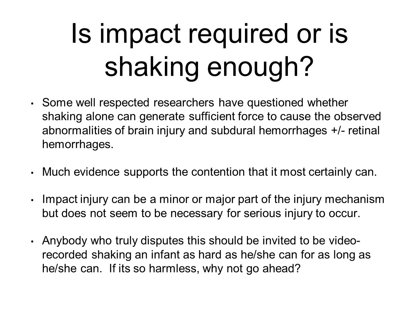 Is impact required or is shaking enough.