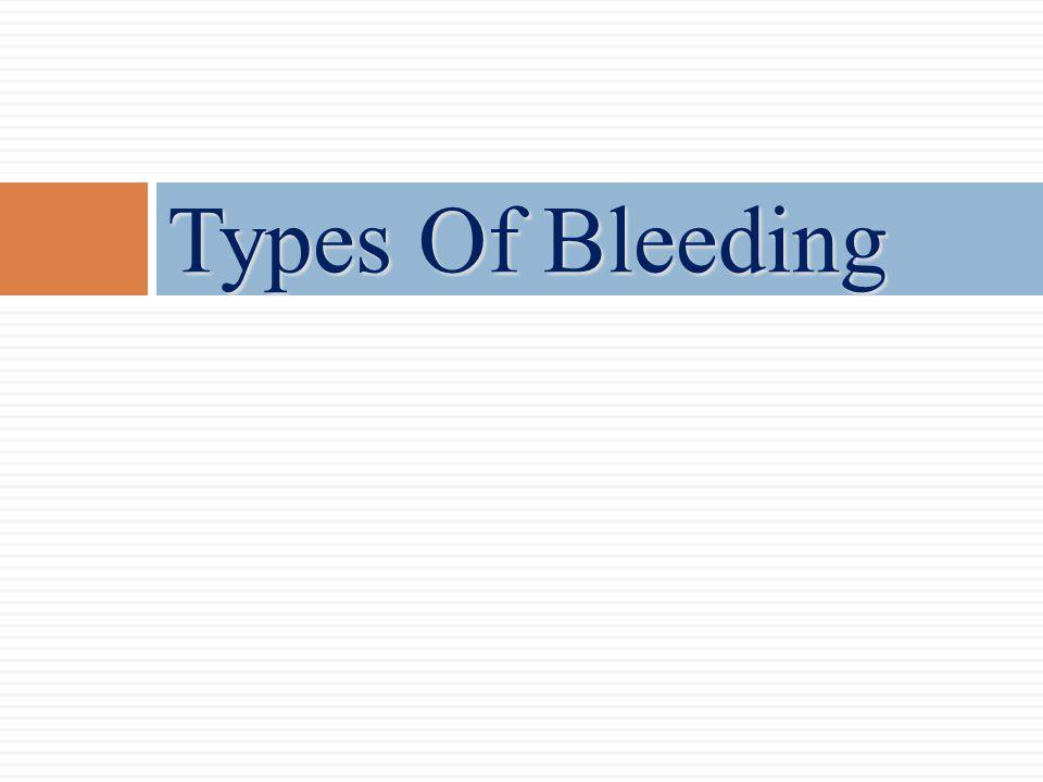 Types Of Bleeding