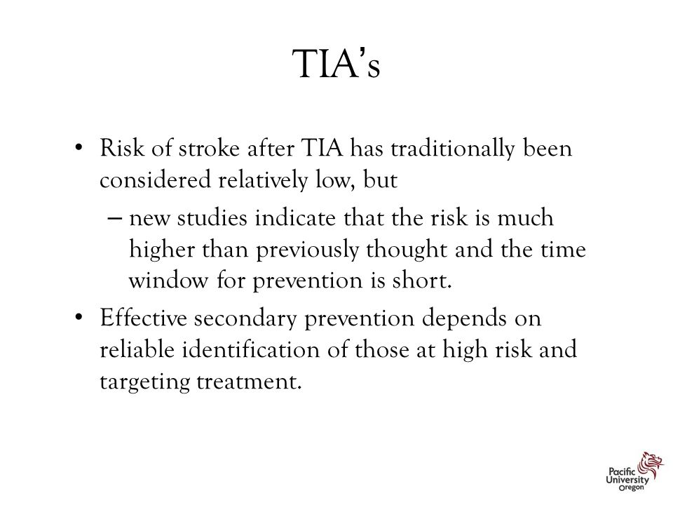TIA's Risk of stroke after TIA has traditionally been considered relatively low, but – new studies indicate that the risk is much higher than previous