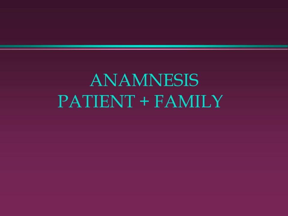 ANAMNESIS PATIENT + FAMILY