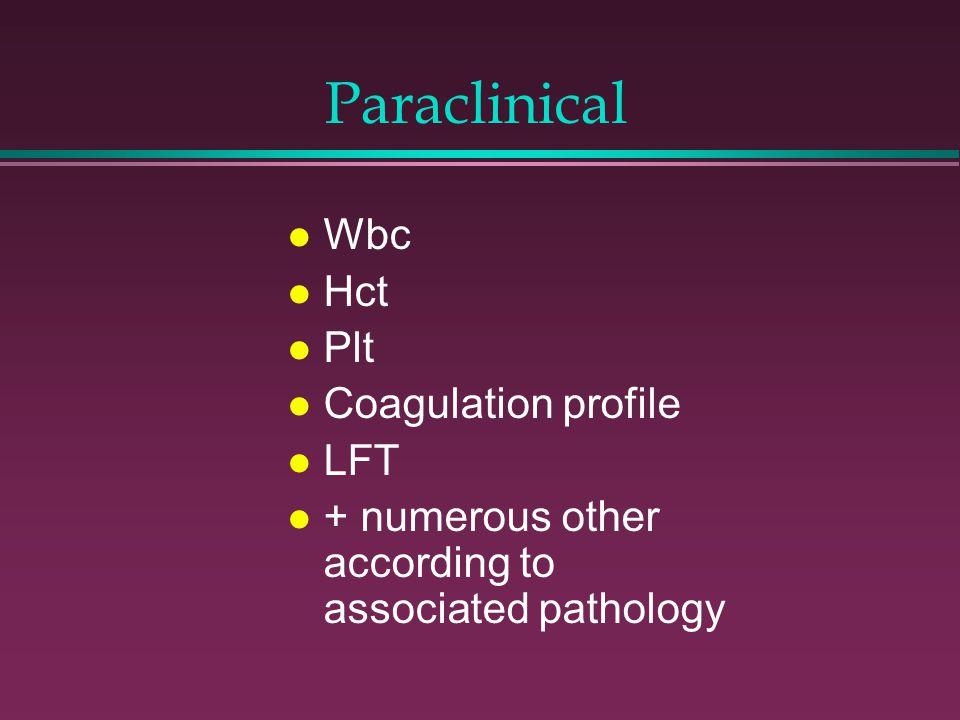 Paraclinical l Wbc l Hct l Plt l Coagulation profile l LFT l + numerous other according to associated pathology