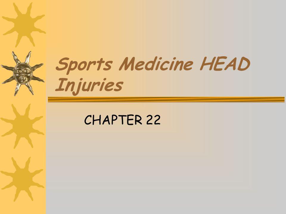 Sports Medicine HEAD Injuries CHAPTER 22