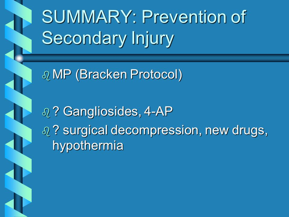 SUMMARY: Prevention of Secondary Injury b MP (Bracken Protocol) b .