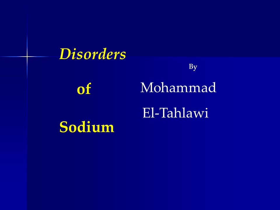 of Disorders Sodium By Mohammad El-Tahlawi