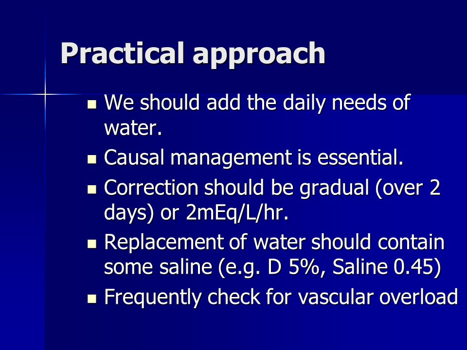 Practical approach We should add the daily needs of water.