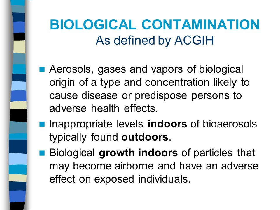 BIOLOGICAL CONTAMINANTS DEFINING THE ISSUE