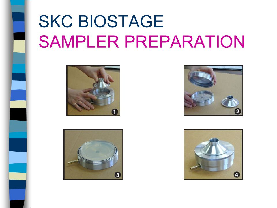 AIR SAMPLING VIABLE CASCADE IMPACTOR Specified in NIOSH Methods 0800 and 0801 Used with a pump at 28.3 L/min for typical sample times of 2-5 minutes Bioaerosols impact onto growth medium (agar).