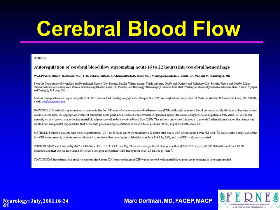 Marc Dorfman, MD, FACEP, MACP 41 Cerebral Blood Flow Neurology: July, 2001 18-24