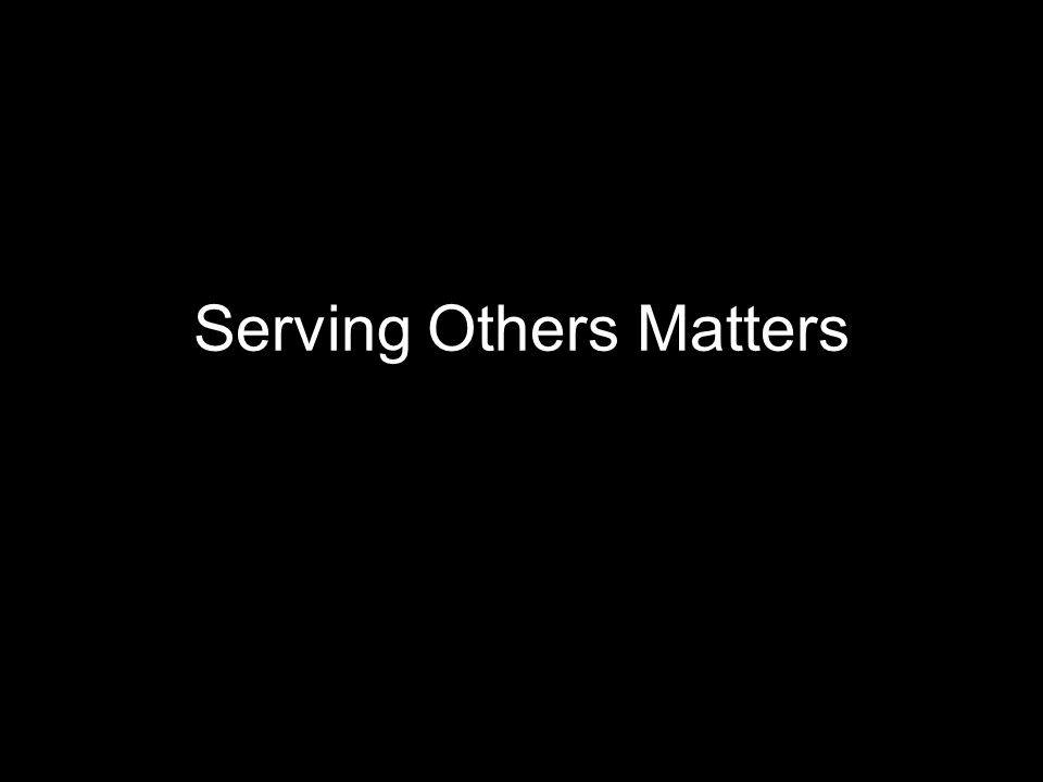 Serving Others Matters