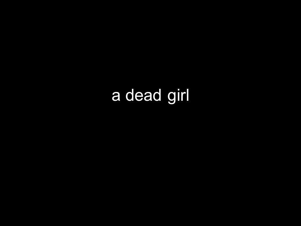 a dead girl
