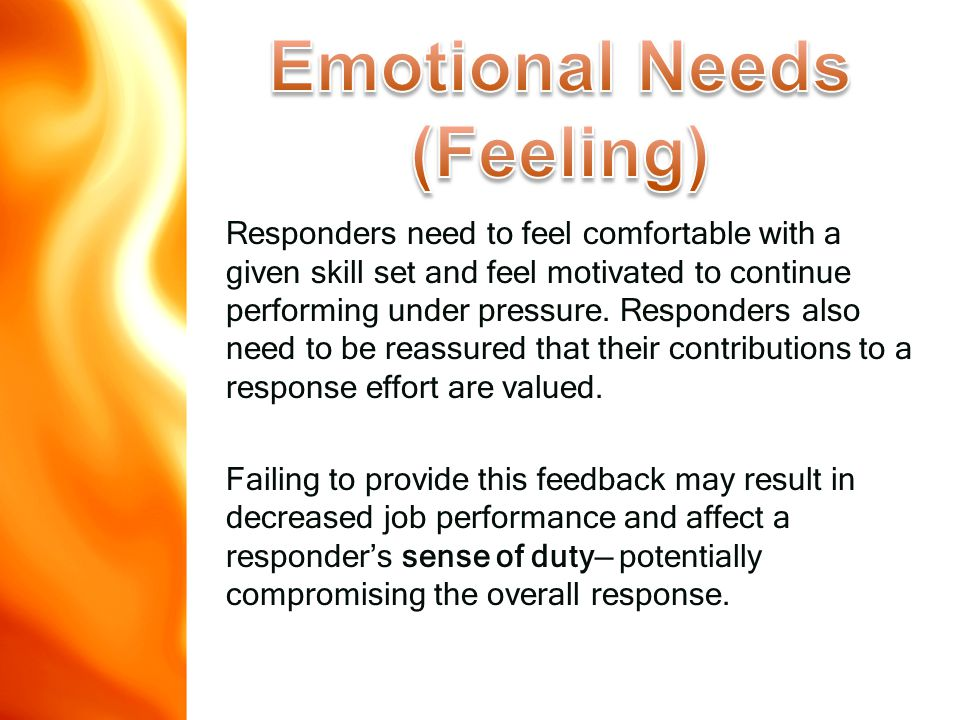 Responders need to feel comfortable with a given skill set and feel motivated to continue performing under pressure.
