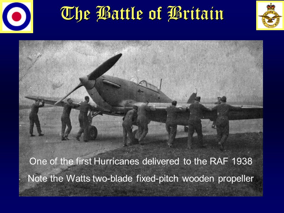 One of the first Hurricanes delivered to the RAF 1938 Note the Watts two-blade fixed-pitch wooden propeller