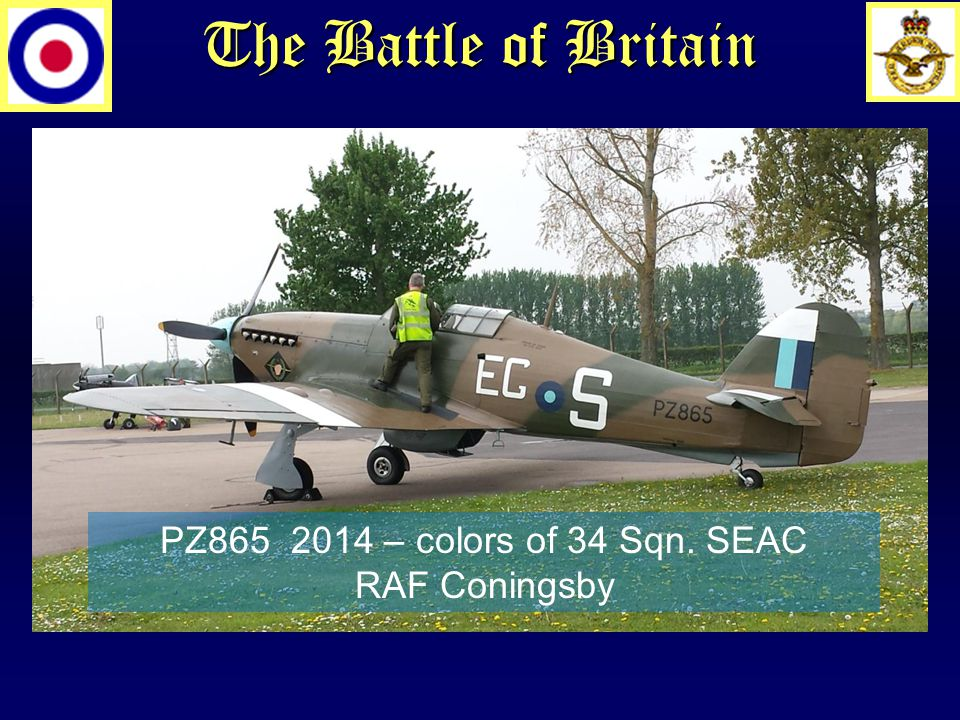 The Battle of Britain PZ865 2014 – colors of 34 Sqn. SEAC RAF Coningsby