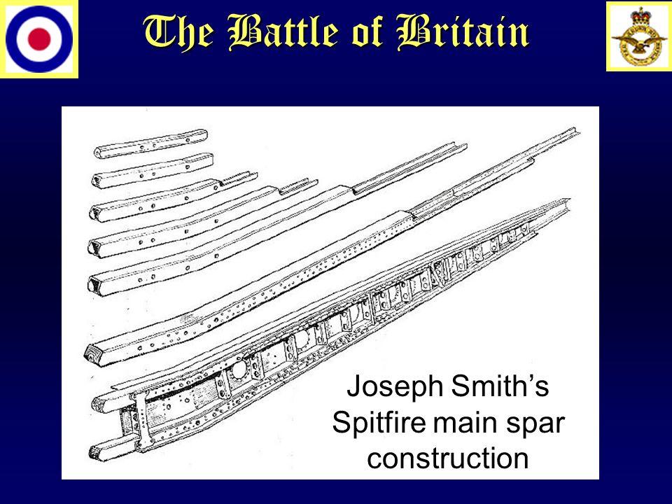 The Battle of Britain Joseph Smith's Spitfire main spar construction