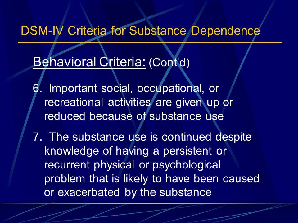 Behavioral Criteria: (Cont'd) 6.