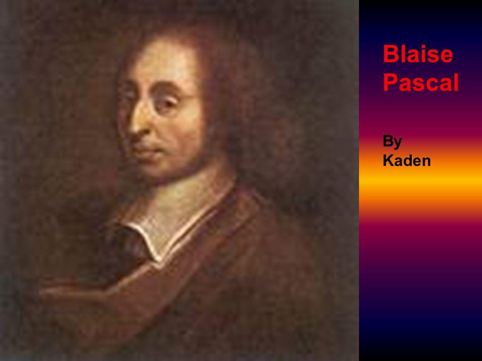 Blaise Pascal By Kaden