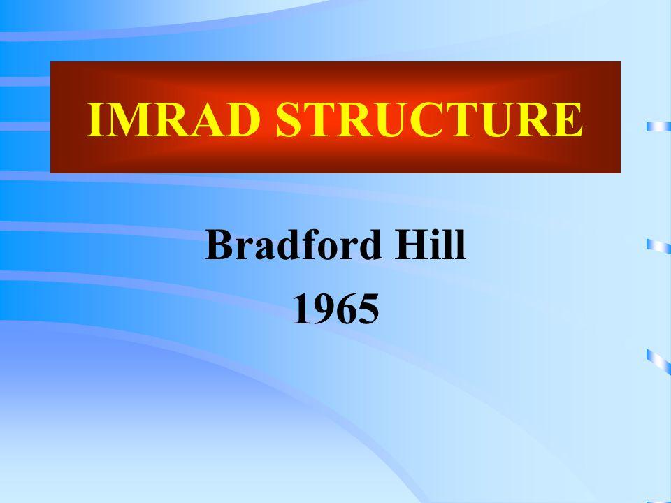 IMRAD STRUCTURE Bradford Hill 1965