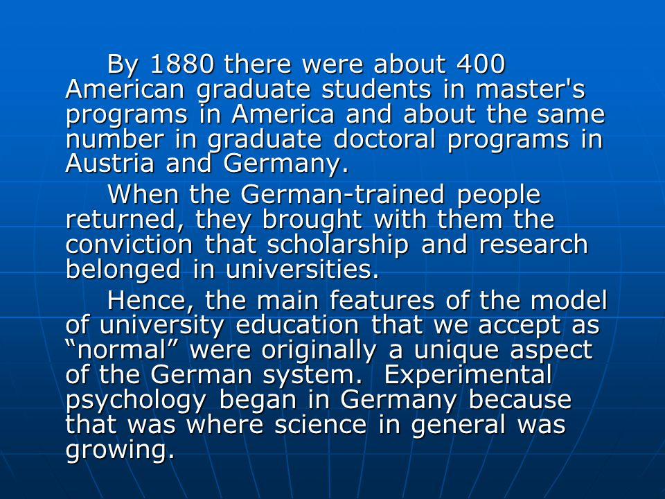 If one wanted training in science, philosophy, medicine, or even history, the best advice was to go to Germany - and go many did.