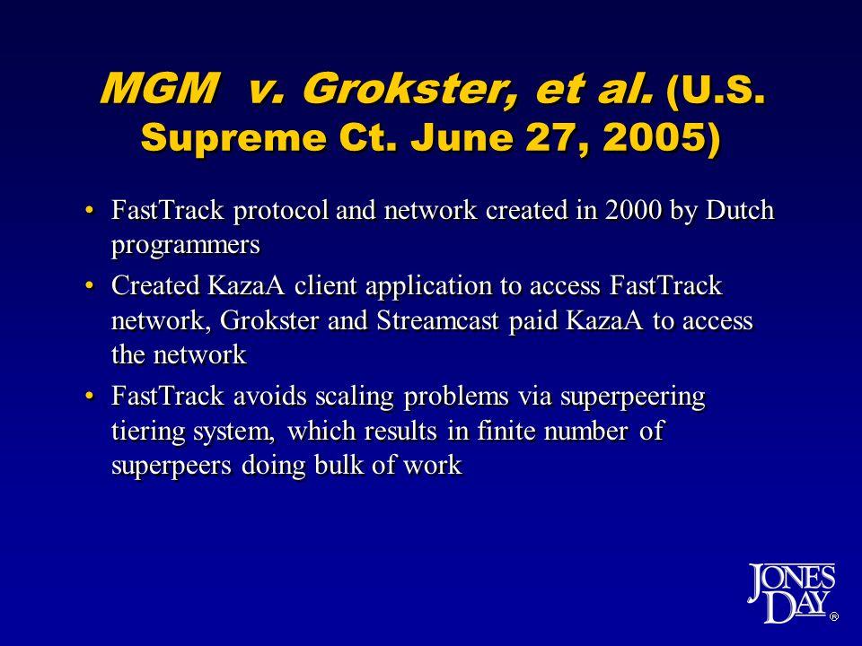  MGM v. Grokster, et al. (U.S. Supreme Ct.