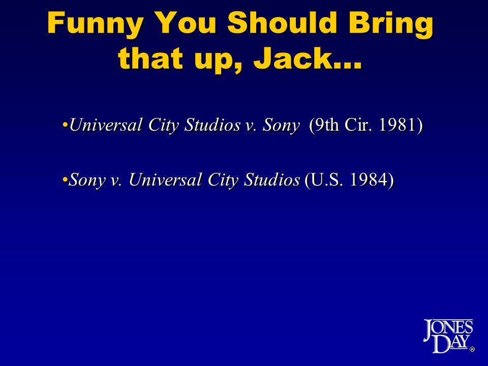  Funny You Should Bring that up, Jack... Universal City Studios v.
