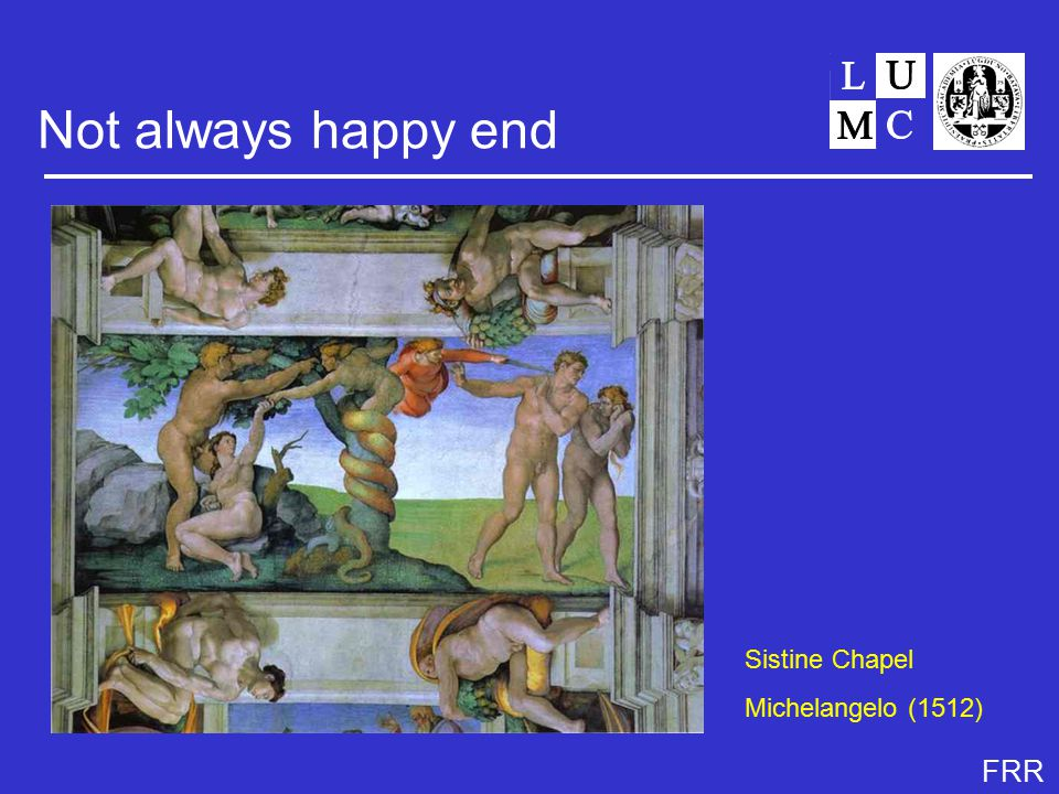 FRR Not always happy end Sistine Chapel Michelangelo (1512)