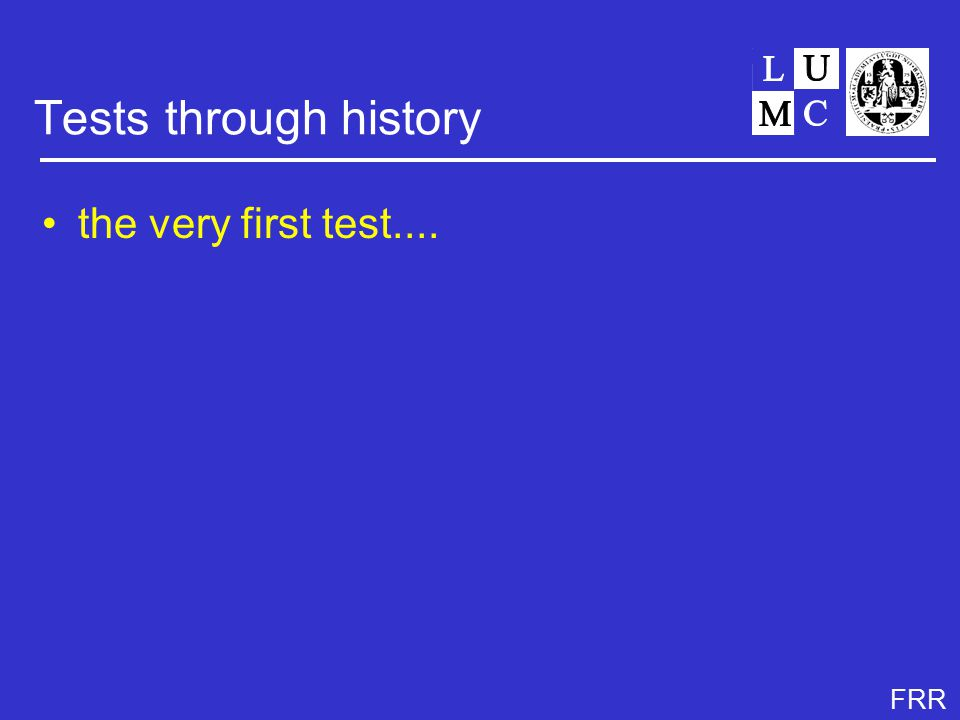 FRR Tests through history the very first test....