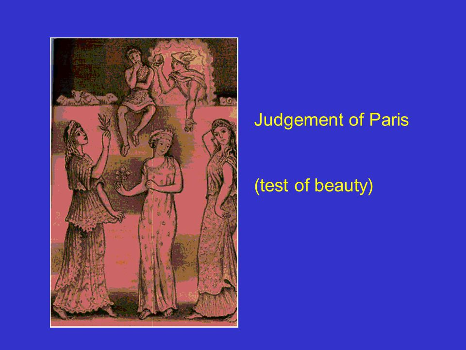 Judgement of Paris (test of beauty)